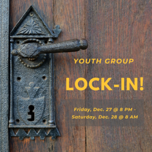 12.27.19 Youth Group Lock In