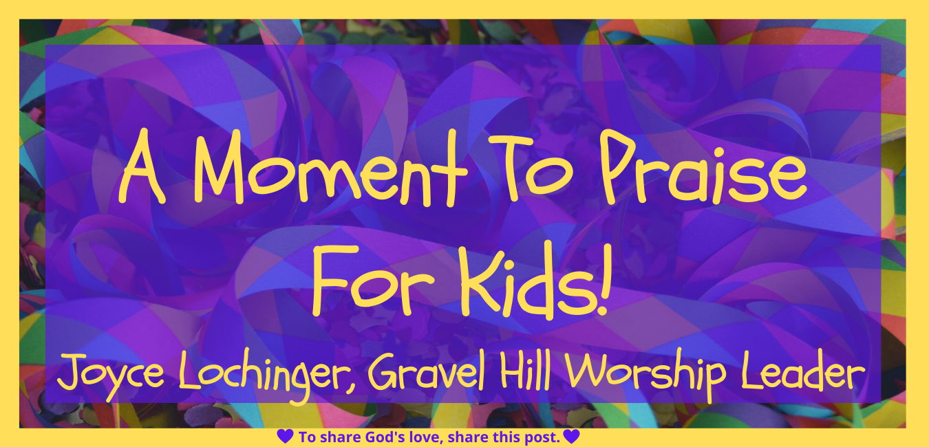 A Moment To Praise For Kids 5.19.20